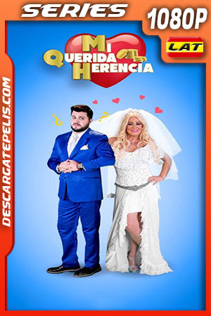 Mi Querida Herencia (2019) Temporada 1 HD 1080p Latino
