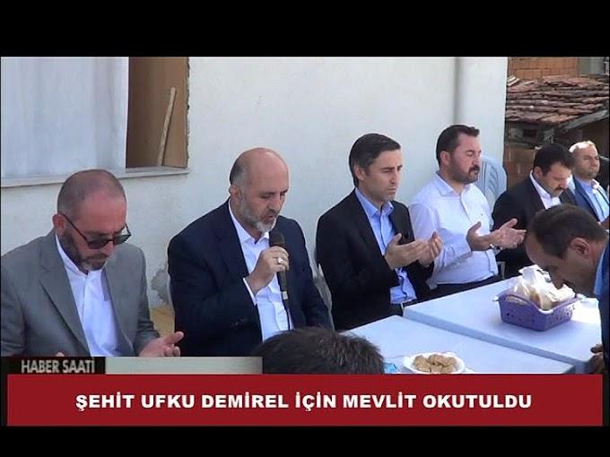 şehit edilen Uzman Çavuş Ufku Demirel için memleketi Tokat'ın Turhal ilçesinde mevlit okutuldu.