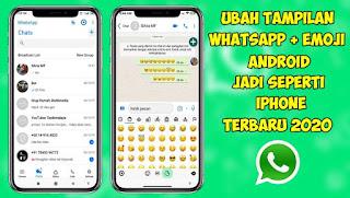 Cara Ubah Tampilan Whatsapp Dan Emoji Android Seperti Iphone 2020