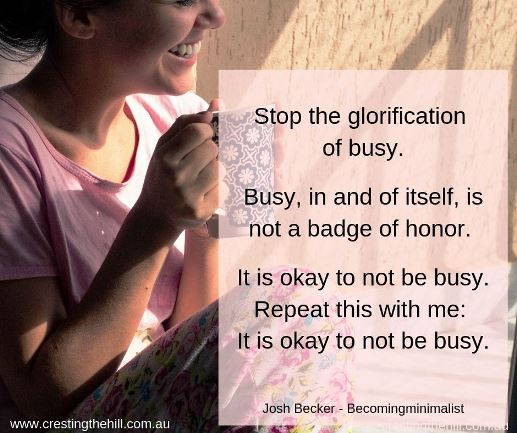 Stop the glorification of busy. Busy, in and of itself, is not a badge of honour. #unbusy #lifequotes