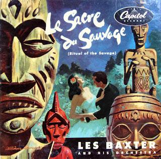 Les Baxter, Le Sacre du Sauvage