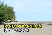 Senarai Pantai yang Popular Sekitar Selangor dan Lembah Klang