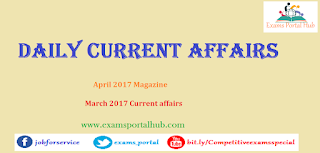 April 2017 Magazine for the March 2017 month current affairs  PDF available. Download now