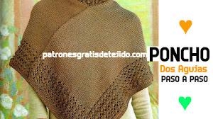 Poncho tejido con Dos Agujas y terminaciones al crochet - con Patrones