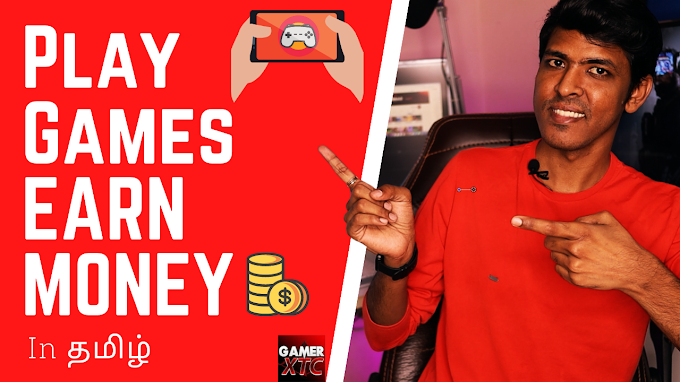 How to Earn Money by Playing Games in Mobile | in Tamil | GamerXTC | Ear...