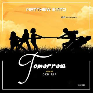 MATTHEW EYITO -TOMORROW