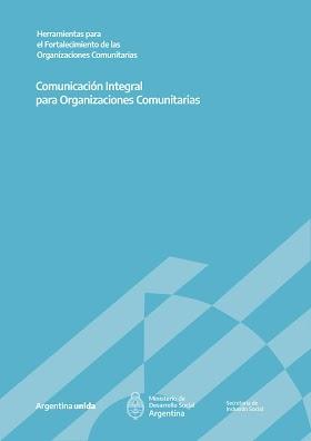 Comunicación Integral para Organizaciones Comunitarias - Ministerio de Desarrollo Social