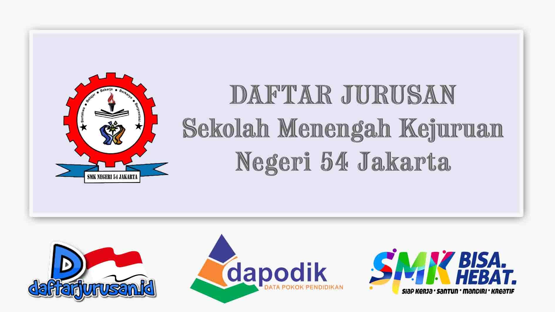 Daftar Jurusan SMK Negegeri 54 Jakarta Pusat