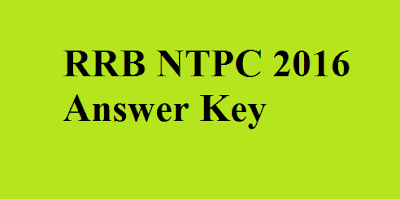 RRB NTPC 2016 Answer Key