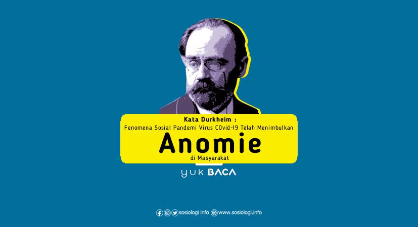 Kata Durkheim : Fenomena Sosial Pandemi Virus C0vid-I9 Telah Menimbulkan Anomie di Masyarakat