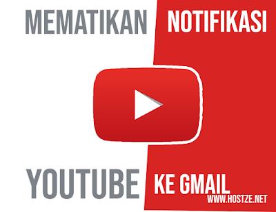 Inilah Cara Mematikan Notifikasi Youtube Ke Gmail Melalui HP Dan Komputer! - hostze.net