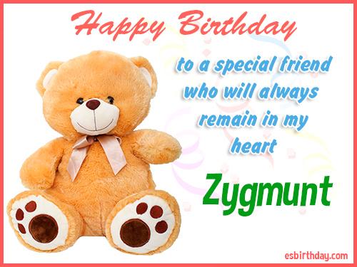 Zygmunt Happy Birthday friend
