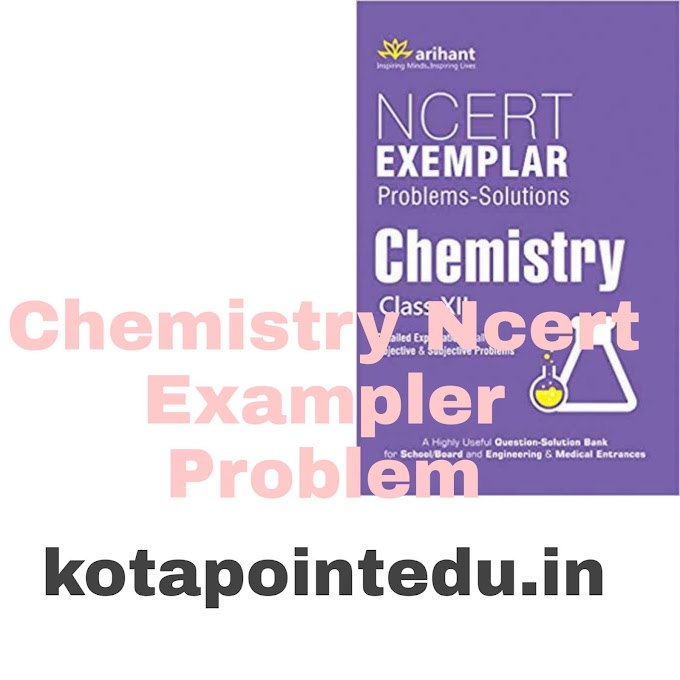 Chemistry Exampler Problem Class12