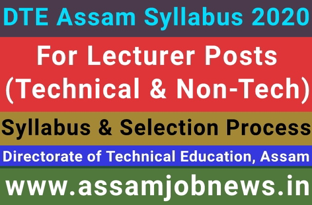 DTE Assam Syllabus 2020: Syllabus/ Selection Process for Lecturer Posts (Technical & Non-Technical)