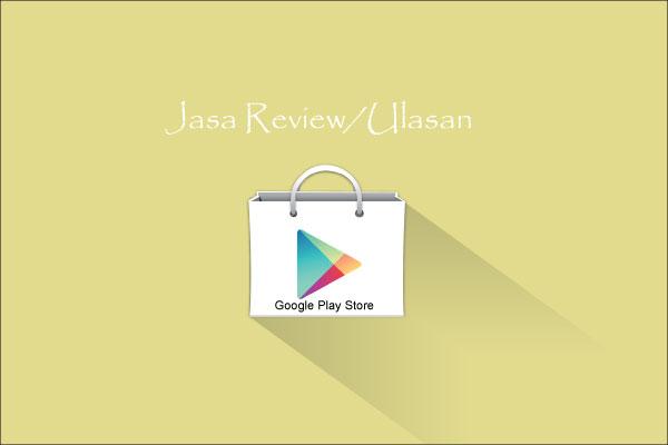 Jasa Review dan Ulasan Google Play Store