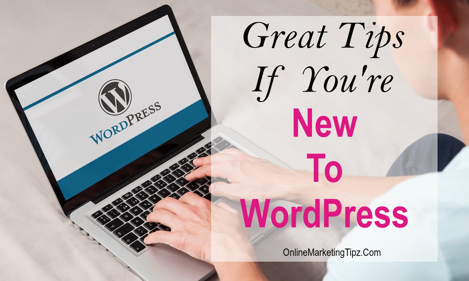 Great-Tips-if-You-are-New-to-WordPress