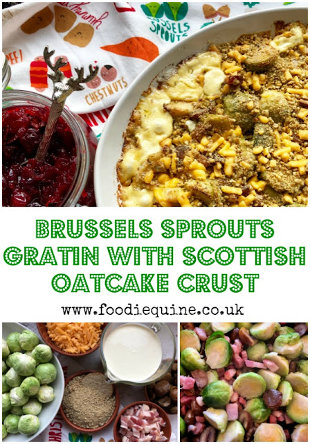 www.foodiequine.co.uk  Brussels Sprouts are an absolute must have side dish on the Christmas dinner table. This year take them to a whole new level in a creamy gratin with bacon, chestnuts and garlic topped with a cheesy crust made with traditional Scottish oatcakes. Think cheesy skirlie!