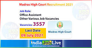 madras-high-court-recruitment-2021-apply-3557-posts-office-assistant-other-various-job-vacancies-online-indiajoblive.com