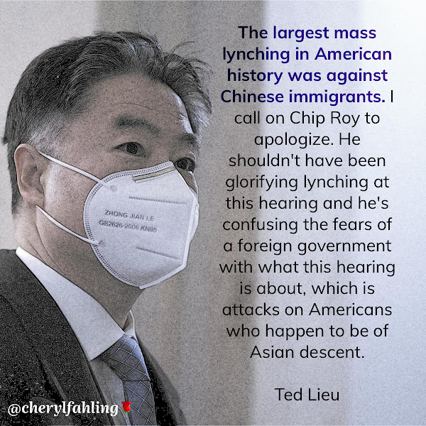 The largest mass lynching in American history was against Chinese immigrants. I call on Chip Roy to apologize. He shouldn't have been glorifying lynching at this hearing and he's confusing the fears of a foreign government with what this hearing is about, which is attacks on Americans who happen to be of Asian descent. — Rep. Ted Lieu (D-CA)