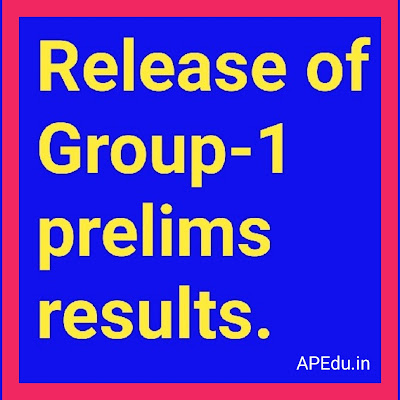 Release of Group-1 prelims results.