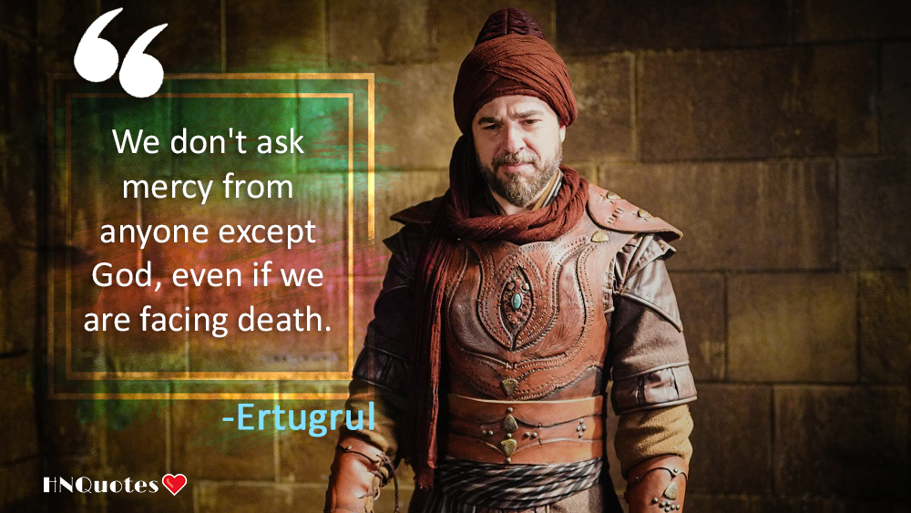 Top 30 Heart Touching Quotes From Dirilis Ertugrul | Resurrection Dirilis; Quotes || HNQuotes
