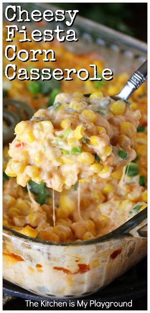 Cheesy Fiesta Corn Casserole ~ Ready for the oven in just 10 minutes, this easy creamy corn goodness adds just the right kick to any meal. And it truly couldn't be any easier to prepare! www.thekitchenismyplayground.com