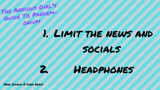 1. Limit the news and socials; 2. Headphones; in the corner is 'The Anxious Girl's Guide To Pandem-onium'