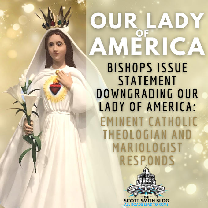 Bishops Issue Statement Downgrading Our Lady of America: Eminent Theologian and Mariologist Responds