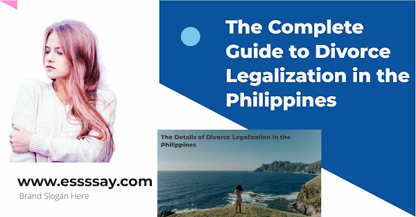 Essay-The Complete Guide to Divorce Legalization in the Philippines