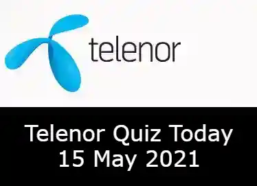 Telenor Quiz Today 14 May 2021   14 May 2021 Telenor Quiz Answers Today