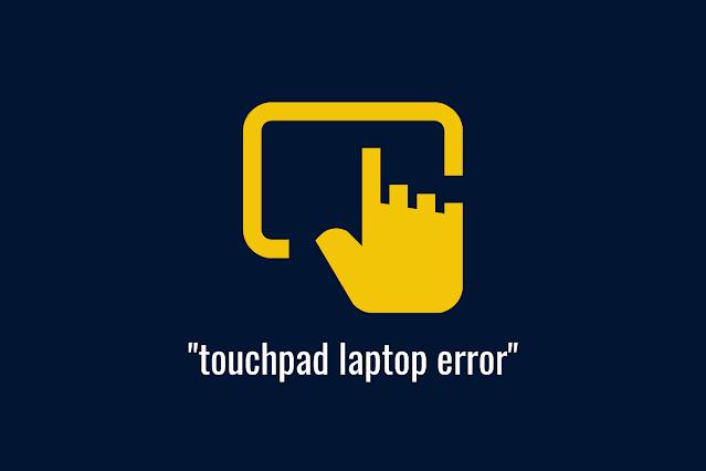 touchpad laptop error