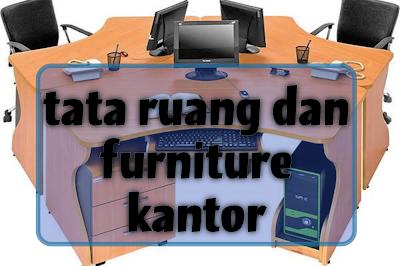 Sesuaikan Furniture Kantor Dengan Kondisi Ruangan Anda