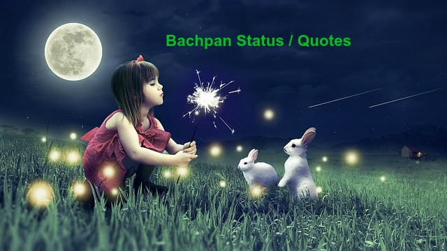 Bachpan status for Whatsapp, Bachpan quotes in Hindi, Facebook