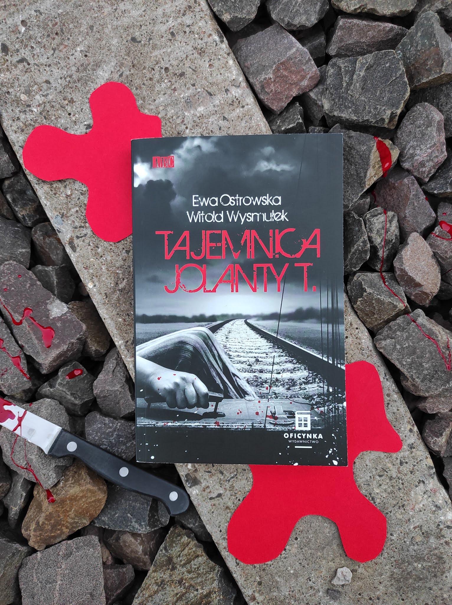 """""""Tajemnica Jolanty T."""" Ewa Maria Ostrowska, Witold Wysmułek - recenzja"""