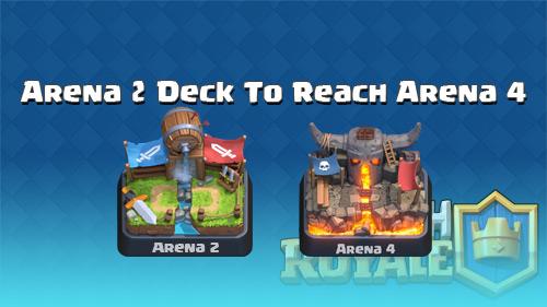 Deck Arena 2 Agar Cepat Maju Ke Arena 4 Clash Royale