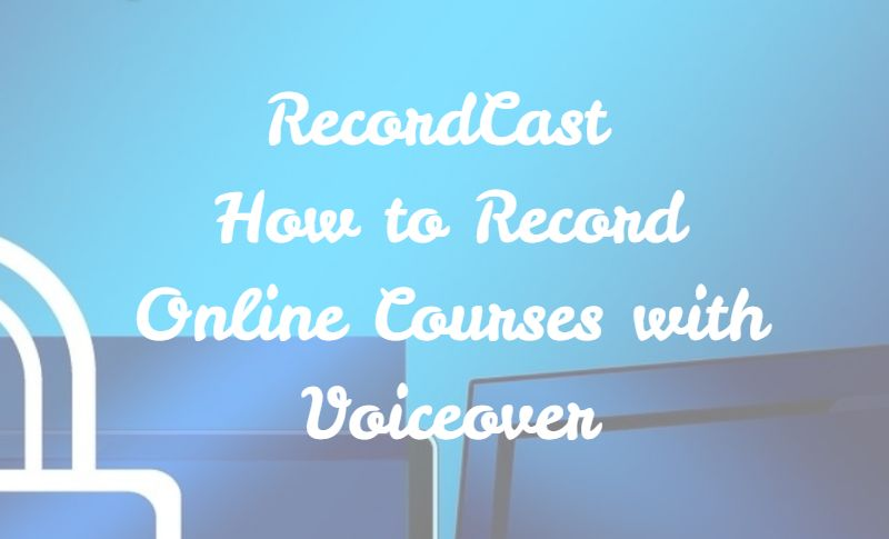 How to Record Online Courses with Voiceover