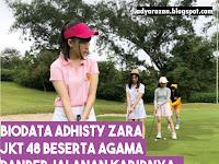 Biodata Adhisty Zara JKT48 Beserta Agama dan Perjalanan Karier
