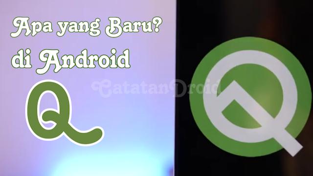 Apa Yang Baru di Android Q Agustus Ini?
