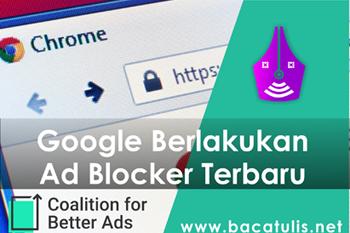 Google berlakukan Ad Blocker Terbaru dengan Bekerjasama BetterAds