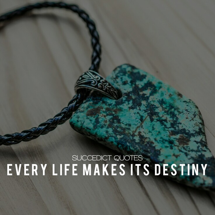 Destiny Quotes And Saying