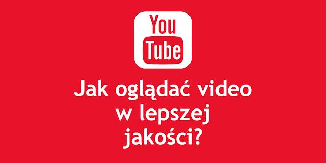 Jak zmienić ustawienia jakości filmu na youtube?