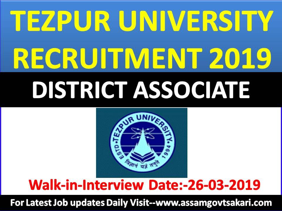 Tezpur University District Associate Recruitment 2019 :(Walk