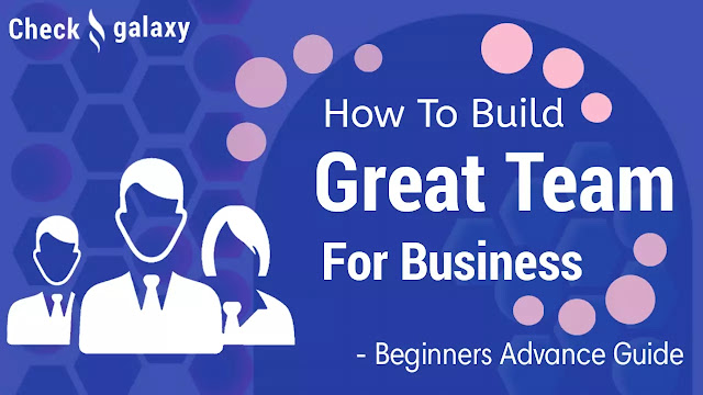 how-to-build-a-great-business-team-beginners-guide
