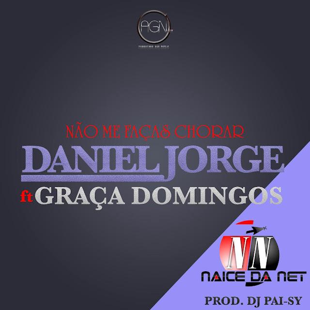 Daniel Jorge ft. Gaça Domingos - Não Me Faças Chorar