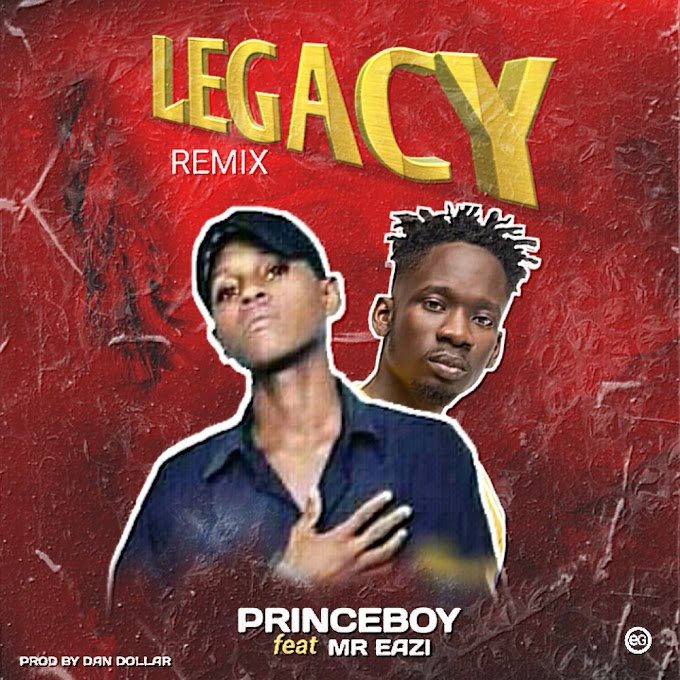 [Music] princeboy ft Mr eazi - legacy remix