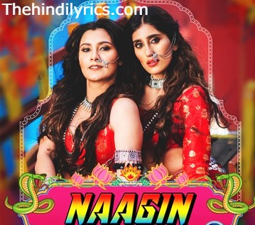 Naagin Lyrics – Aastha Gill | Akasa Singh (2019)