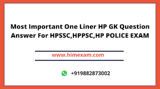 Most Important One Liner HP GK Question Answer For HPSSC,HPPSC,HP POLICE EXAM