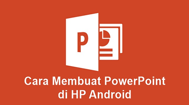Cara Membuat Power Point di HP