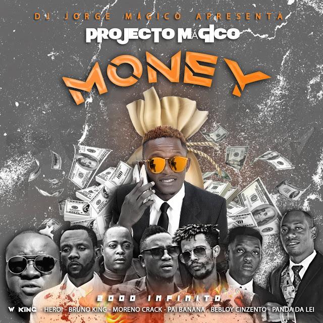 Projecto Mágico (W.King, Heroi, Bruno King, Moreno Crack, Pai Banana, Bebloy Cinzento, Panda da Ley) - Money (Kuduro)