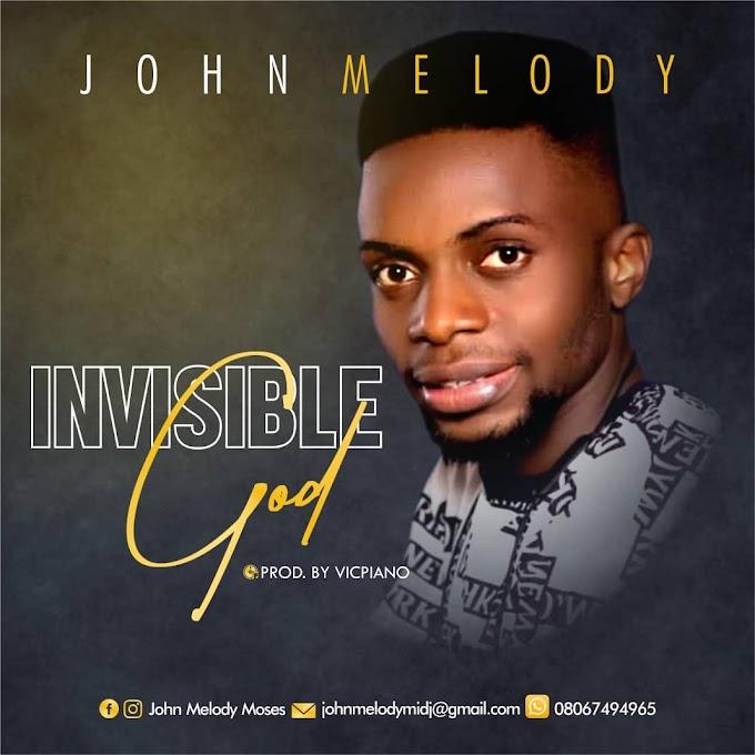 INVISIBLE GOD BY JOHN MELODY PROD BY VICPIANO